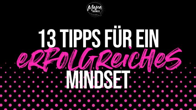 13-tipps-fuer-ein-erfolgreiches-mindset-mama-business