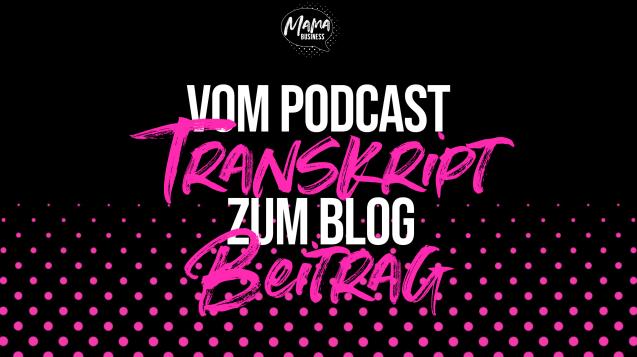 Wie erstelle ich aus einem Podcast einen Blog