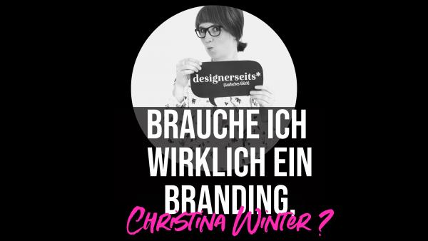Warum brauche ich ein Branding, Christina Winter?
