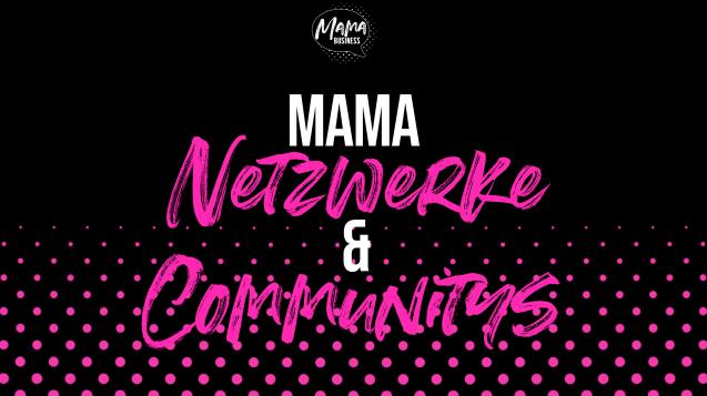 Mama Netzwerke und Communitys