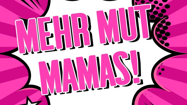 mehr Mut Mamas
